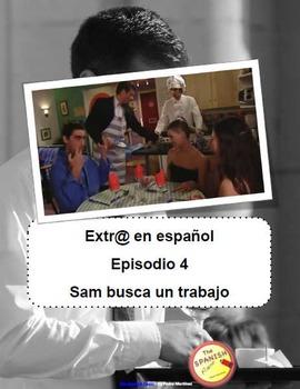 Extra en español (Spanish Extr@). Episodio 4: Sam busca un