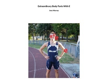 Extraordinairy Body Parts with E