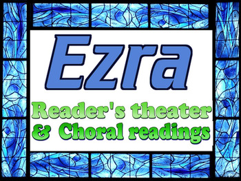 Ezra: choral reading and reader's theater