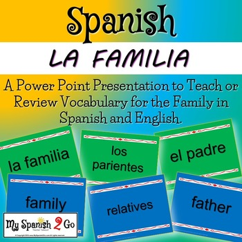 FAMILY:  A Powerpoint with Family Vocbulary in Spanish