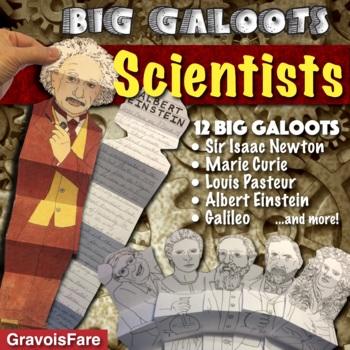 SCIENTISTS: 12 Big Galoots (Einstein, Galileo, Pasteur, Cu