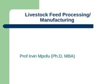 FEED PROCESSING AND MANUFACTURING