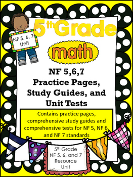 FIFTH GRADE COMMON CORE MATH NF5, 6, 7 UNIT-All Operations