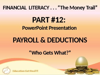 FINANCIAL LITERACY–The Money Trail – Part 12 – Payroll & D