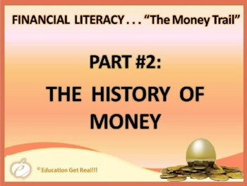 FINANCIAL LITERACY – The Money Trail – Part 2 The History