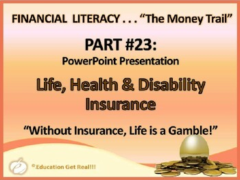 FINANCIAL LITERACY–The Money Trail Part 23 Life,Health&Dis