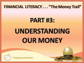 FINANCIAL LITERACY – The Money Trail – Part 3 Understandin