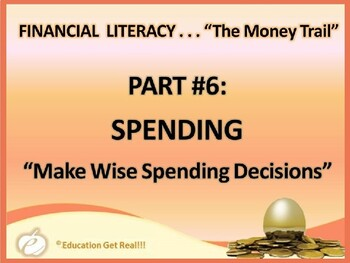 FINANCIAL LITERACY – The Money Trail – Part 6 – Spending P