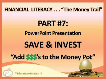 FINANCIAL LITERACY – The Money Trail – Part 7 – Save & Inv
