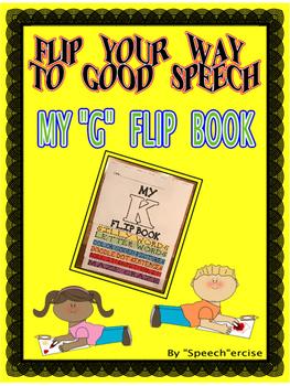 "FLIP YOUR WAY TO GOOD SPEECH- MY ""G"" FLIP BOOK- Speech Therapy"