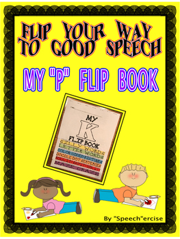"FLIP YOUR WAY TO GOOD SPEECH- MY ""P"" FLIP BOOK- Speech Therapy"