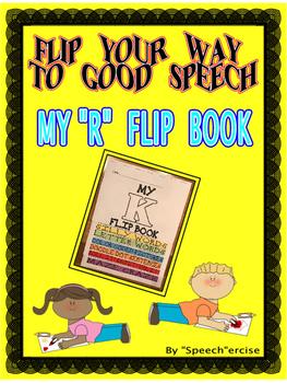 "FLIP YOUR WAY TO GOOD SPEECH- MY ""R"" FLIP BOOK-Speech Therapy"