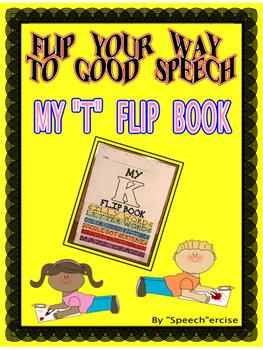 "FLIP YOUR WAY TO GOOD SPEECH-MY ""T"" FLIP BOOK- Speech Therapy"