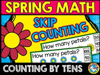 SPRING MATH: FLOWERS SKIP COUNTING TASK CARDS: COUNTING BY