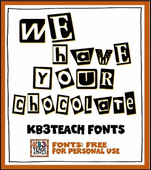 """FREE FONTS: KB3 """"We Have Your Chocolate"""" (Personal Use)"""