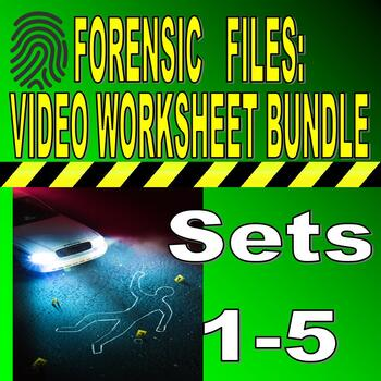 FORENSIC FILES COLLECTION (BUNDLES 1-5 : 50 Video Worksheets)