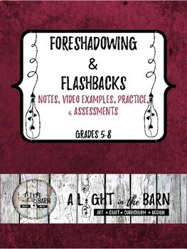 FORESHADOWING & FLASHBACKS Notes, Video Examples, Practice