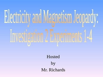 FOSS Electricity and Magnetism Jeopardy: Investigation 2,