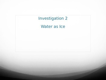 FOSS Water Unit - Water as Ice Experiment PowerPoint