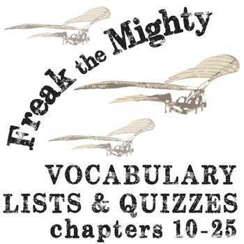 FREAK THE MIGHTY Vocabulary List and Quiz (chap 10-25)