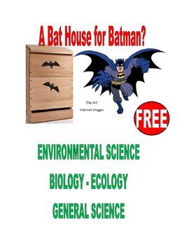 FREE . . . A BAT HOUSE for BATMAN?  ENVIRONMENTAL SCIENCE