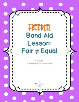 FREE Band-Aid Lesson: Fair Is Not Equal