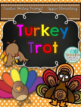 FREE Creative Writing Prompt - Turkey Trot for Upper Elementary