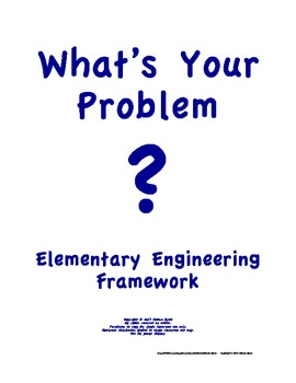 FREE Elementary Engineering Framework What's Your Problem? NGSS
