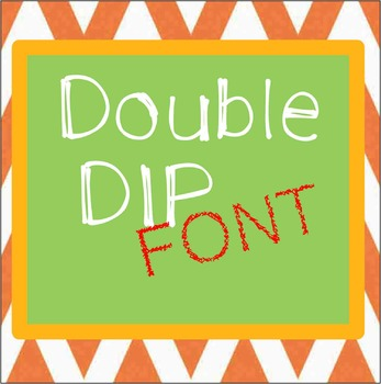 FREE FONT - Double Dip - personal classroom use