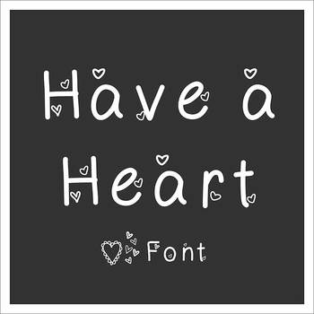 FREE FONT - Have a Heart - personal classroom use