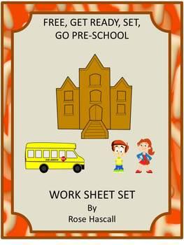 FREE, GET READY, SET, GO PRE-SCHOOL WORKSHEET SET