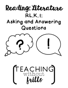 FREE! {Kindergarten:RL.K.1} Ask and Answer Questions about