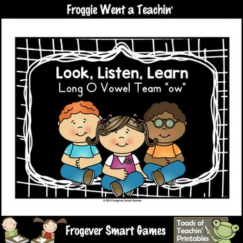 Vowel Team Posters--Look, Listen, Learn Long O Vowel Team /ow/