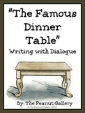 """(FREE) """"The Famous Dinner Table"""" (Writing with Dialogue)"""