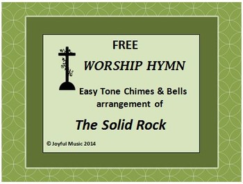 FREE - WORSHIP HYMN Easy Tone Chimes & Bells THE SOLID ROCK