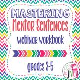 FREE Webinar Event Workbook: Mastering Mentor Sentences Gr