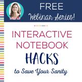 FREE Webinar Handout: Interactive Notebook Hacks to Save Y