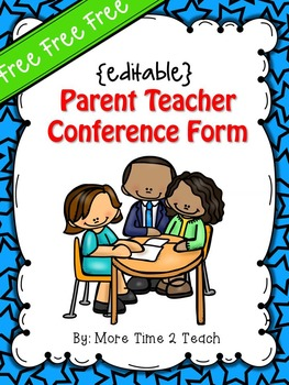 FREE {editable} Parent Teacher Conference Form