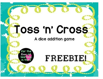 *FREEBIE* Cross 'n' toss! Addition fact practice dice game