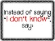 "FREEBIE!  ""Instead of Saying ""I Don't Know"" poster display"