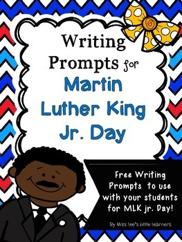 ***FREEBIE*** MLK Jr. Writing Prompts
