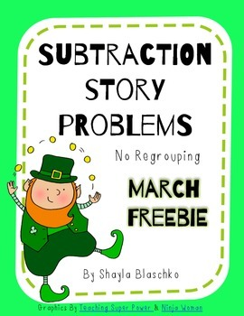 FREEBIE March Subtraction Story Problems No Regrouping