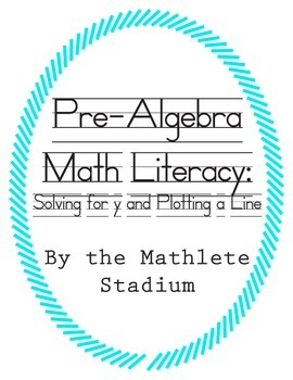 FREEBIE: Math Literacy Packet- Solving for y/ Plotting a L
