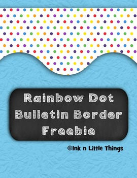 FREEBIE Rainbow Dots Bulletin Border {Ink n Little Things}