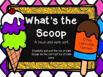 ***FREEBIE*** What's the Scoop: a noun and verb sort