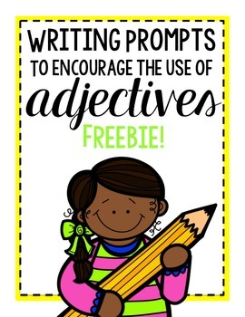 FREEBIE! Writing Prompt to Encourage the Use of Adjectives