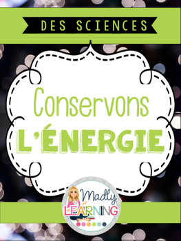 FRENCH: Conservation of Energy / Conservons L'Energie - An