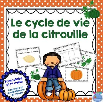FRENCH {Pumpkin life cycle}/ Le cycle de vie de la citrouille