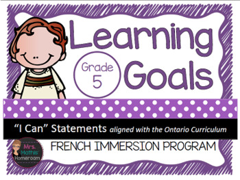 "Learning Goals FRENCH IMMERSION Grade 5 ""I Can"" Statements"