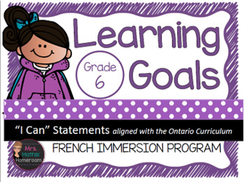"""Learning Goals FRENCH IMMERSION Grade 6 """"I Can"""" Statements"""